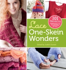 Lace One Skein Wonders : 101 Projects Celebrating the Possibilities of Lace, Paperback / softback Book