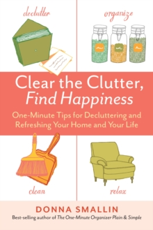 Clear the Clutter, Find Happiness, Paperback / softback Book