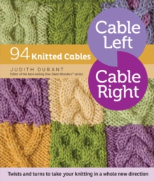 Cable Left Cable Right: 94 Knitted Cables, Paperback / softback Book