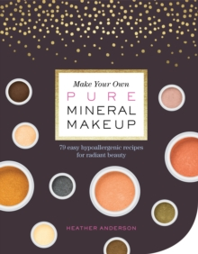 Make Your Own Pure Mineral Makeup,  Book