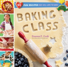 Baking Class : 50 Fun Recipes Kids Love to Bake and Eat!, Spiral bound Book