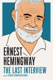 Ernest Hemingway: The Last Interview : and Other Conversations, EPUB eBook