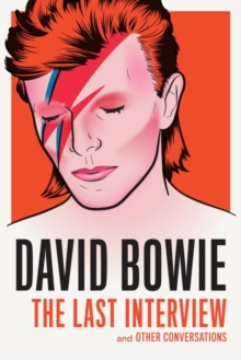 David Bowie: the Last Interview, Paperback Book
