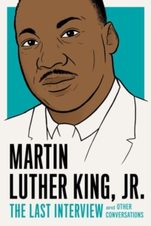 Martin Luther King, Jr.: The Last Interview, Paperback / softback Book