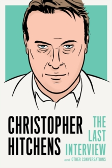 Christopher Hitchens: The Last Interview, Paperback Book