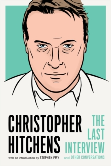 Christopher Hitchens: The Last Interview : and Other Conversations, EPUB eBook