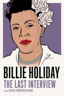 Billie Holiday: The Last Interview, Paperback / softback Book