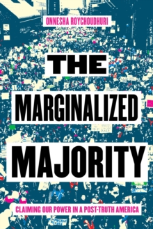 The Marginalized Majority : Claiming Our Power in Post-Truth America, Paperback / softback Book