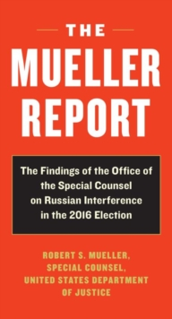The Mueller Report : Report on the Investigation into Russian Interference in the 2016 Presidential Election, EPUB eBook