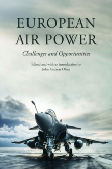 European Air Power : Challenges and Opportunities, Hardback Book