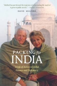 Packing for India : A Life of Action in Global Finance and Diplomacy, Hardback Book