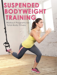 Suspended Bodyweight Training : Workout Programs for Total-Body Fitness, Paperback / softback Book