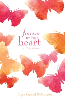 Forever in My Heart : A Grief Journal, Hardback Book