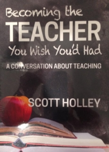 Becoming the Teacher You Wish You'd Had, Paperback Book