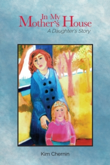 In My Mother's House : A Daughter's Story, EPUB eBook
