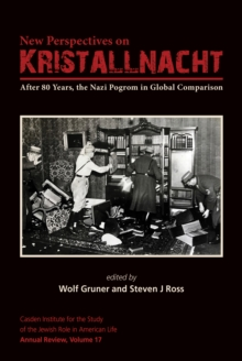 New Perspectives on Kristallnacht : After 80 Years, the Nazi Pogrom in Global Comparison, EPUB eBook