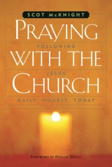 Praying with the Church : Following Jesus Daily, Hourly, Today, PDF eBook
