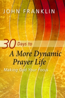 30 Days to a More Dynamic Prayer Life, EPUB eBook