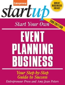 Start Your Own Event Planning Business : Your Step-By-Step Guide to Success, EPUB eBook