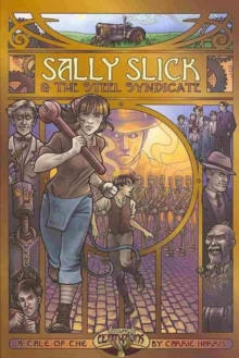 Sally Slick and the Steel Syndicate, Paperback Book