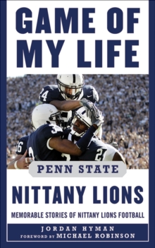 Game of My Life Penn Sate Nittany Lions : Memorable Stories of Nittany Lions Football, EPUB eBook