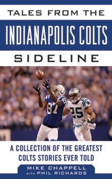 Tales from the Indianapolis Colts Sideline : A Collection of the Greatest Colts Stories Ever Told, EPUB eBook