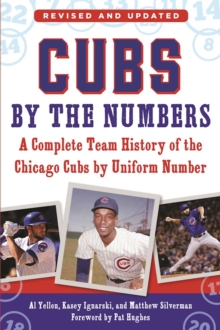 Cubs by the Numbers : A Complete Team History of the Chicago Cubs by Uniform Number, EPUB eBook