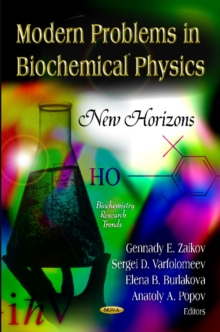 Modern Problems in Biochemical Physics : New Horizons, Hardback Book