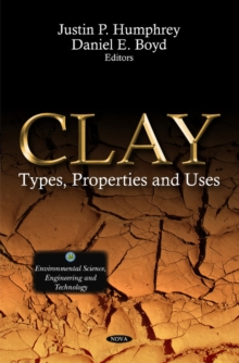 Clay : Types, Properties & Uses, Hardback Book
