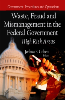 Waste, Fraud & Mismanagement in the Federal Government: High Risk Areas, Hardback Book
