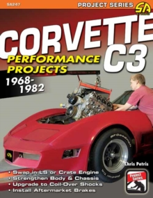 Corvette C3 Performance Projects : How to Build and Modify, Paperback Book