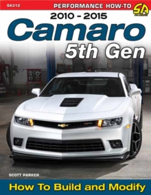 Camaro 5th Gen 2010-2015 : How to Build and Modify, Paperback Book
