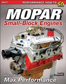 Mopar Small-Blocks : How to Build Max Performance, Paperback Book