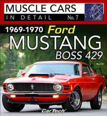 1969-1970 Ford Mustang Boss 429 Muscle Cars in Detail No. 7, Paperback Book