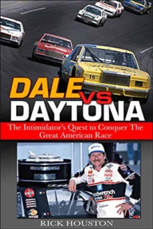 Dale vs. Daytona : The Intimidator's Quest to Win the Great American Race, Paperback Book