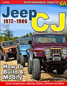 Jeep Cj 1972-1986 : How to Build and Modify, Paperback Book