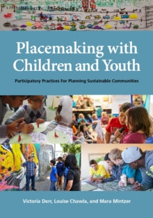 Placemaking with Children and Youth : Participatory Practices for Planning Sustainable Communities, Hardback Book