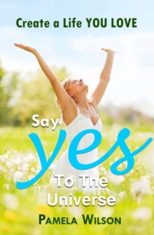 "Say ""Yes!"" to the Universe, EPUB eBook"