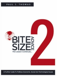 Bite Size Advice 2 : The Lesson Continues......., Paperback Book