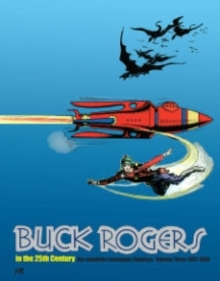 Buck Rogers in the 25th Century: The Complete Newspaper Sundays Volume 3 (1937-1940), Hardback Book