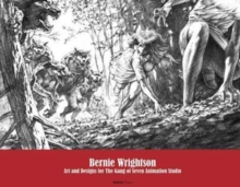 Bernie Wrightson: Art and Designs for the Gang of Seven Animation Studio, Hardback Book