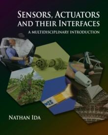 Sensors, Actuators, and their Interfaces : A multidisciplinary introduction, Hardback Book