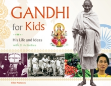 Gandhi for Kids : His Life & Ideas with 21 Activities, Paperback Book