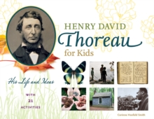 Henry David Thoreau for Kids : His Life and Ideas, with 21 Activities, Paperback Book