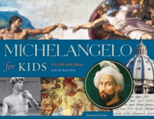 Michelangelo for Kids : His Life and Ideas, with 21 Activities, Paperback Book