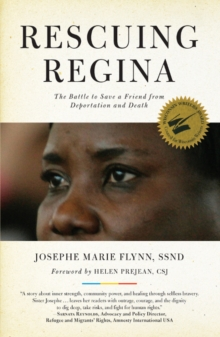 Rescuing Regina : The Battle to Save a Friend from Deportation & Death, Paperback Book
