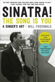 Sinatra! The Song Is You : A Singer's Art, Paperback Book