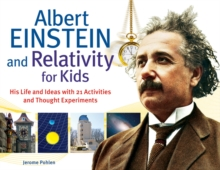 Albert Einstein and Relativity for Kids, Paperback / softback Book