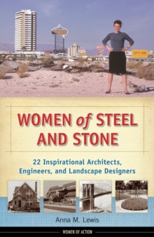 Women of Steel and Stone : 22 Inspirational Architects, Engineers, and Landscape Designers, EPUB eBook