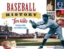 Baseball History for Kids : America at Bat from 1900 to Today, with 19 Activities, Paperback Book